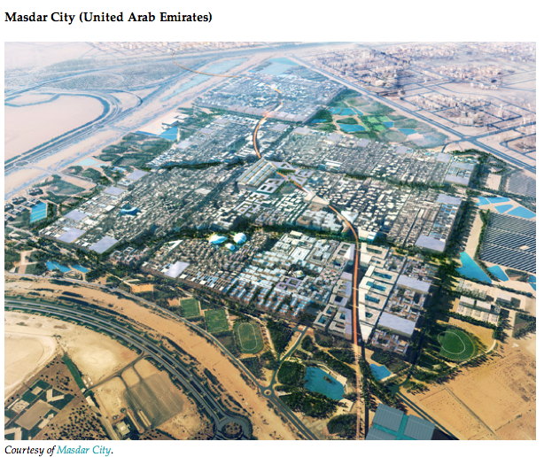 Masdar City: eco-friendly oasis in the desert. A Carbon carbon-neutral, zero-waste place with smart technologies.