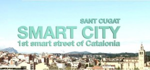 Implementation of smart City concepts in Catalonia. First Smart Street in Sant Cugat.