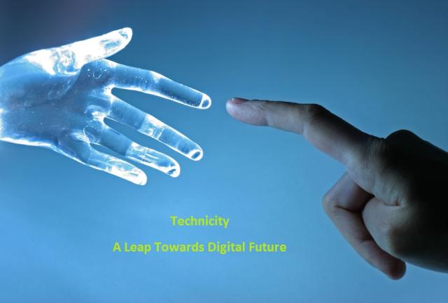 Technicity A Leap Towards Digital Future